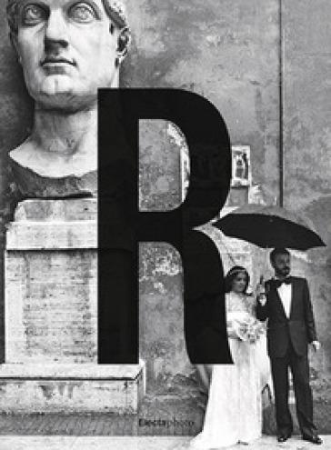 Gianni Berengo Gardin. Roma. Catalogo della mostra (Roma, 29 settembre 2019-12 gennaio 2020). Ediz. illustrata - G. Sergio |