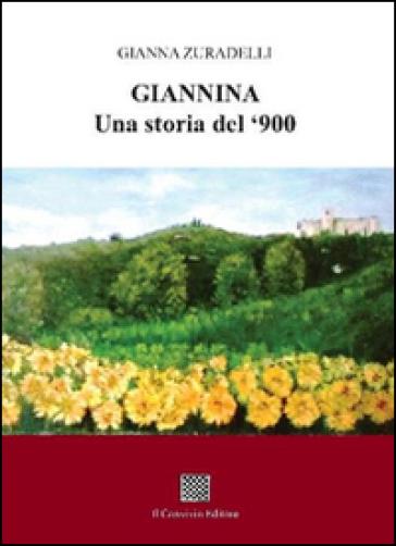 Giannina. Una storia del '900 - Gianna Zuradelli |
