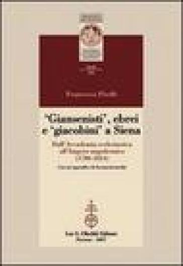 Giansenisti, ebrei e giacobini a Siena dall'Accademia ecclesiastica all'Impero napoleonico (1780-1814) - Francesca Piselli | Kritjur.org
