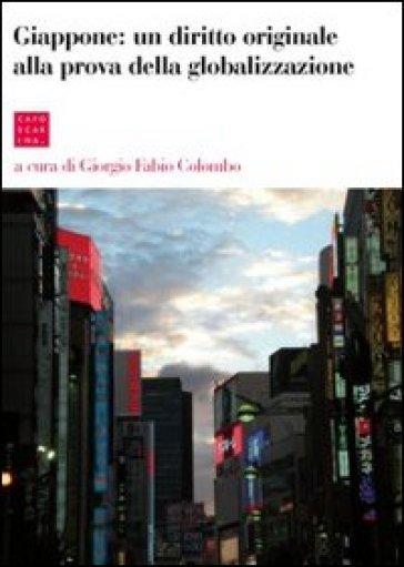 Giappone: un diritto originale alla prova della globalizzazione - G. F. Colombo  