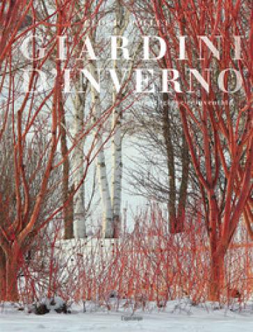 Giardini d'inverno. Una stagione reinventata - Cédric Pollet | Thecosgala.com