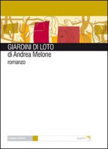 Giardini di loto - Andrea Melone |