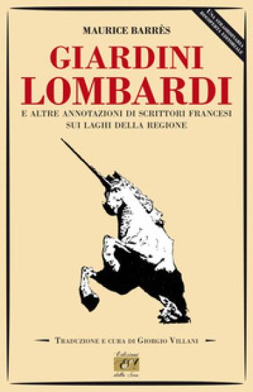 Giardini lombardi e altre annotazioni di scrittori francesi sui laghi della regione - Maurice Barrès  