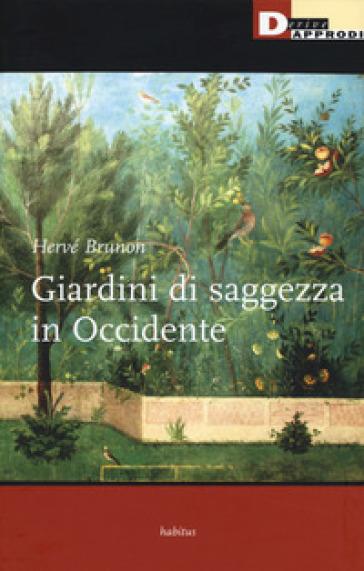 Giardini di saggezza in Occidente - Hervé Brunon   Thecosgala.com