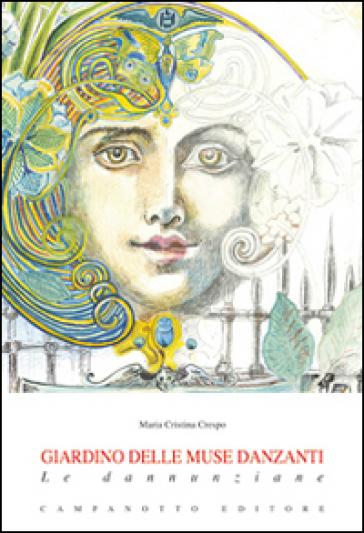 Giardino delle muse danzanti. Le danunziane - M. Cristina Crespo | Thecosgala.com
