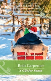 A Gift For Santa (Mills & Boon Heartwarming) (A Northern Lights Novel, Book 2)