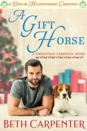 A Gift Horse: 12 Days of Heartwarming Christmas (The Christmas Carousel Book 2)