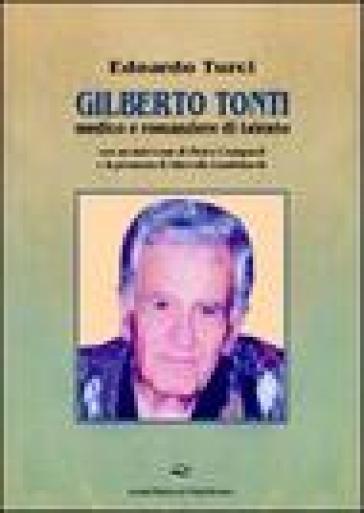 Gilberto Tonti medico e romanziere di talento - Edoardo Maurizio Turci |