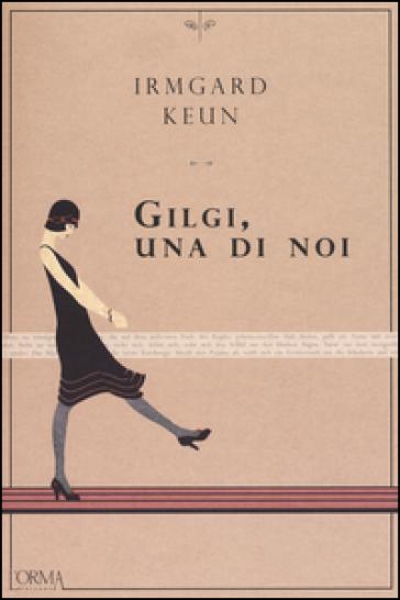 Gilgi, una di noi - Irmgard Keun  