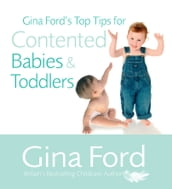 Gina Ford s Top Tips For Contented Babies & Toddlers