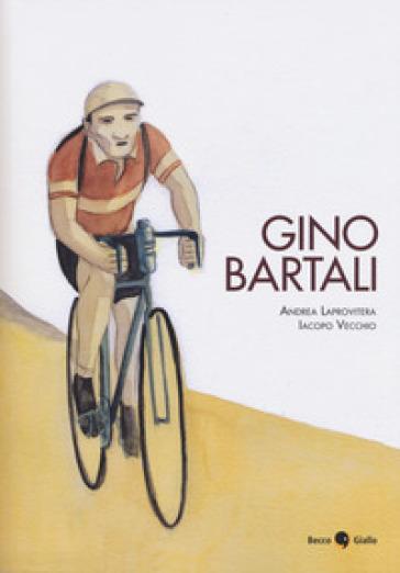 Gino Bartali - Andrea Laprovitera   Thecosgala.com