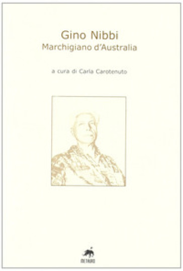 Gino Nibbi. Marchigiano d'Australia - C. Carotenuto | Kritjur.org