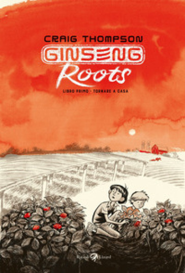 Ginseng Roots. 1: Tornare a casa