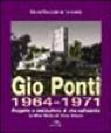 Gio Ponti 1964-1971. Progetto e costruzione di una cattedrale. La Gran Madre di Dio a Taranto - M. Maddalena Torricella | Rochesterscifianimecon.com