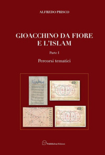 Gioacchino da Fiore e l'Islam. Percorsi tematici-Percorsi figurali - Alfredo Prisco |