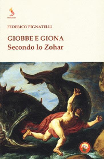 Giobbe e Giona secondo lo Zohar - Federico Pignatelli |