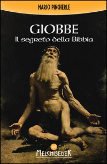 Giobbe. Il segreto della Bibbia - Mario Pincherle |