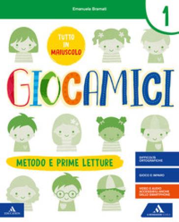 Giocamici. Confezione A. Per la 1ª classe elementare. Con e-book. Con espansione online - Laura Bramati  