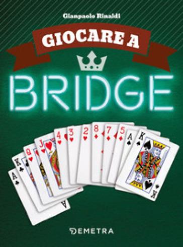 Giocare a bridge - Gianpaolo Rinaldi | Ericsfund.org