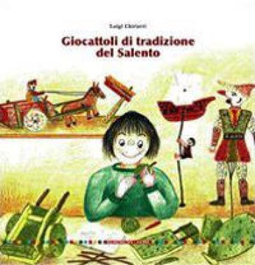 Giocattoli di tradizione del Salento - Luigi Chiriatti   Rochesterscifianimecon.com
