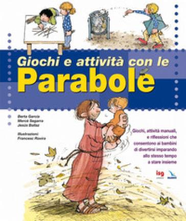 Giochi e attività con le parabole - Mercè Segarra |
