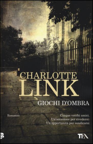Giochi d'ombra - Charlotte Link |