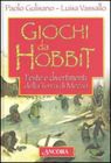 Giochi da Hobbit. Feste e divertimenti dalla Terra di Mezzo - Paolo Gulisano   Thecosgala.com