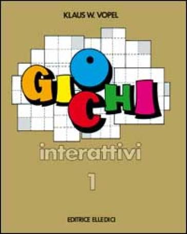 Giochi interattivi. 1. - Klaus W. Vopel  