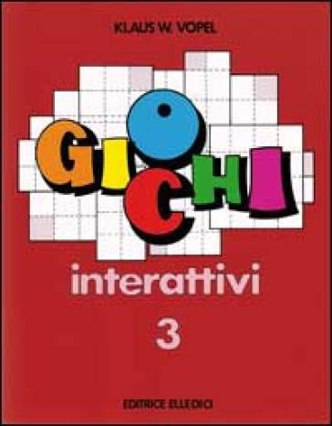 Giochi interattivi. 3. - Klaus W. Vopel |