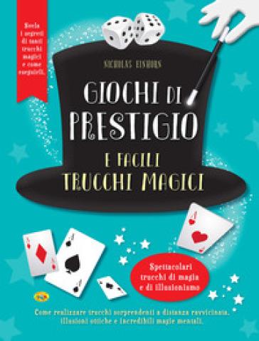 Giochi di prestigio e facili trucchi magici - Nicholas Einhorn |
