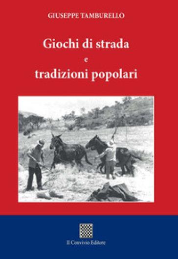 Giochi di strada e tradizioni popolari - Giuseppe Tamburello | Kritjur.org