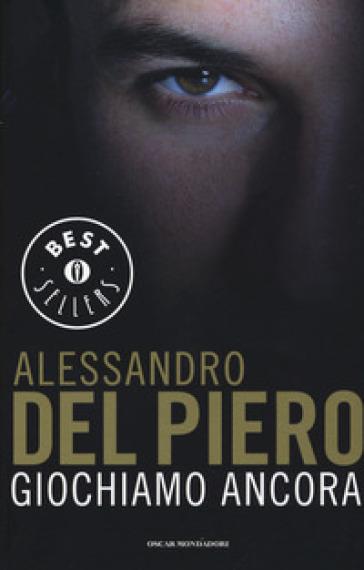 Giochiamo ancora - Alessandro Del Piero | Jonathanterrington.com
