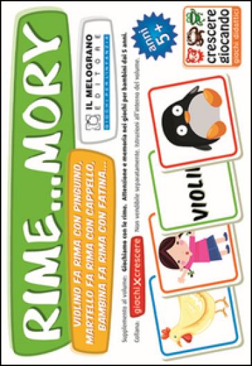 Giochiamo con le rime. Rime...mory. Come favorire l'attenzione ai suoni e alle parole nei bambini dai 5 anni. Con gadget - Annalisa Lonati | Ericsfund.org
