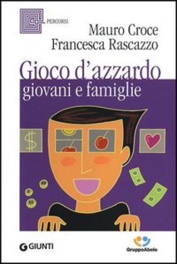 Gioco d'azzardo, giovani e famiglie - Mauro Croce  