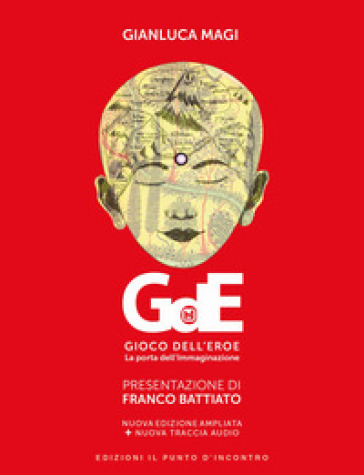 Gioco dell'eroe. La porta dell'immaginazione. Ediz. ampliata. Con File audio per il download - Gianluca Magi | Thecosgala.com