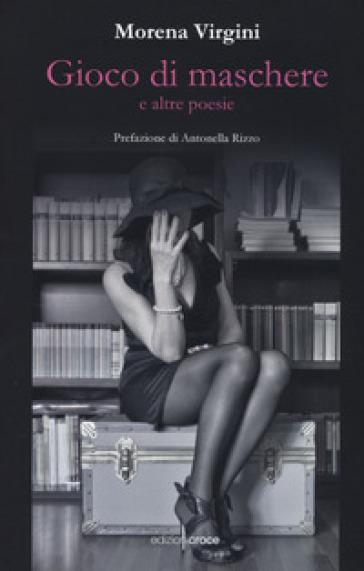 Gioco di maschere e altre poesie - Morena Virgini | Kritjur.org
