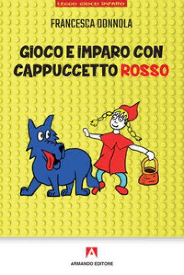 Gioco e imparo con Cappuccetto Rosso - Francesca Donnola pdf epub