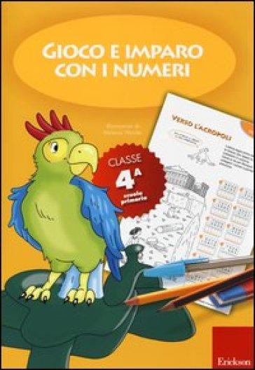 Gioco e imparo con i numeri. Quaderno. Per la 4ª classe elementare. 4. - A. Matizen | Jonathanterrington.com