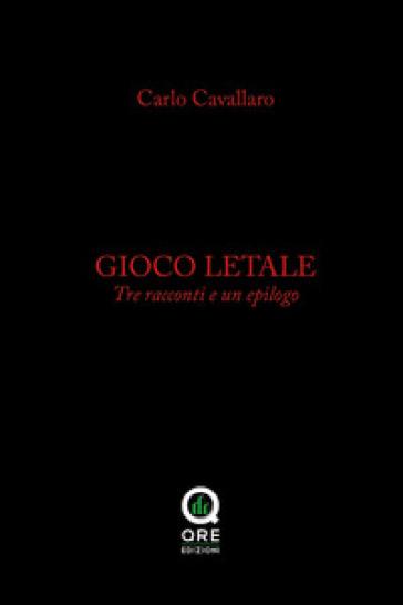 Gioco letale - Carlo Cavallaro |
