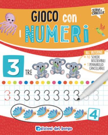 Gioco con i numeri. Ediz. a colori. Con pennarello cancellabile - Roberta Fanti   Jonathanterrington.com