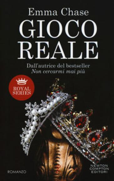 Gioco reale. Royal series - Emma Chase |