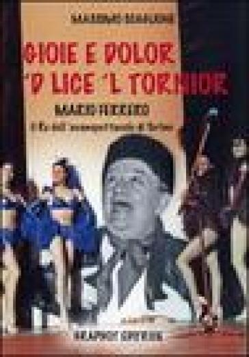 Gioie e dolor 'd lice 'l tornior Mario Ferrero, re dell'avanspettacolo di Torino - Massimo Scaglione | Rochesterscifianimecon.com