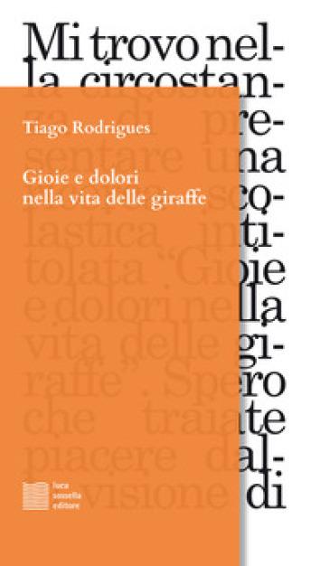 Gioie e dolori nella vita delle giraffe - Tiago Rodrigues | Thecosgala.com