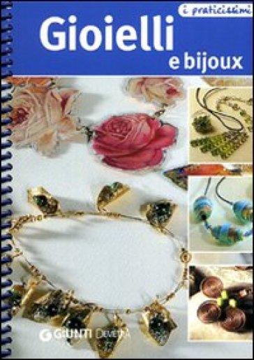 Gioielli & bijoux. Ediz. illustrata