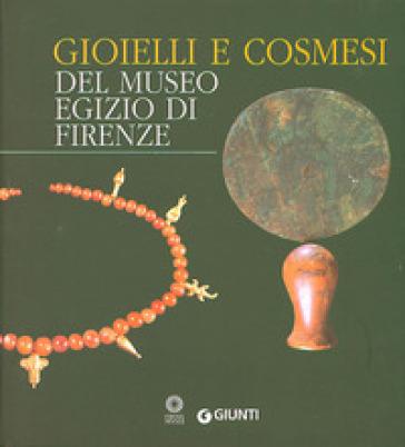 Gioielli e cosmesi del Museo egizio - M. C. Guidotti |