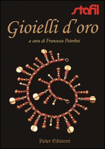 Gioielli d'oro - Francesca Peterlini   Rochesterscifianimecon.com