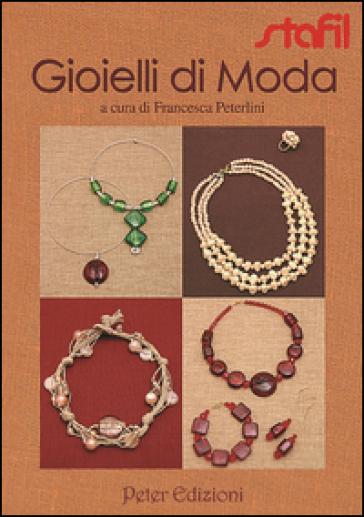 Gioielli di moda - Francesca Peterlini |