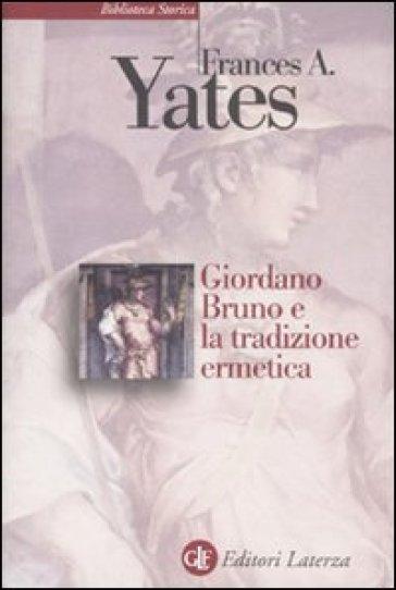Giordano Bruno e la tradizione ermetica - Frances Amelia Yates pdf epub