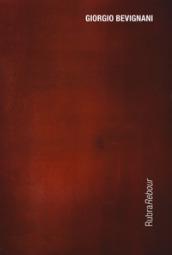 Giorgio Bevignani. Rubrarebour. Catalogo della mostra (Bologna, 21 settembre-7 novembre 2018). Ediz. italiana e inglese
