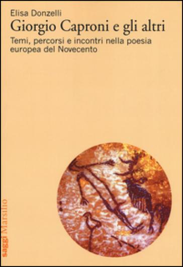Giorgio Caproni e gli altri - Elisa Donzelli | Thecosgala.com